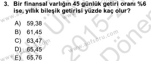 Bankacılık ve Sigortacılık Bölümü 4. Yarıyıl Portföy Yönetimi Dersi 2016 Yılı Bahar Dönemi Dönem Sonu Sınavı 3. Soru