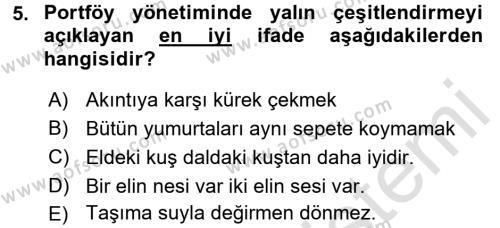 Bankacılık ve Sigortacılık Bölümü 4. Yarıyıl Portföy Yönetimi Dersi 2016 Yılı Bahar Dönemi Dönem Sonu Sınavı 5. Soru