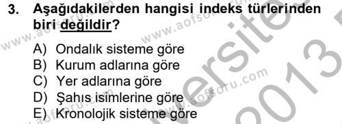 Dosyalama Arşivleme Dersi 2012 - 2013 Yılı Dönem Sonu Sınavı 3. Soru