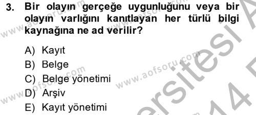 Dosyalama Arşivleme Dersi 2013 - 2014 Yılı (Vize) Ara Sınav Soruları 3. Soru
