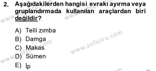Dosyalama Arşivleme Dersi 2013 - 2014 Yılı (Final) Dönem Sonu Sınav Soruları 2. Soru