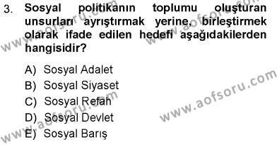 Felsefe Bölümü 1. Yarıyıl Sosyal Politika Dersi 2013 Yılı Güz Dönemi Ara Sınavı 3. Soru