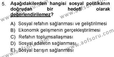 Felsefe Bölümü 1. Yarıyıl Sosyal Politika Dersi 2013 Yılı Güz Dönemi Ara Sınavı 5. Soru