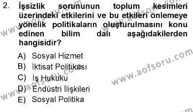 Sosyal Hizmet Bölümü 1. Yarıyıl Sosyal Politika Dersi 2013 Yılı Güz Dönemi Dönem Sonu Sınavı 2. Soru