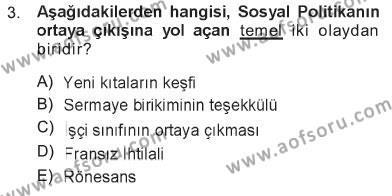 Sosyal Bilimler Bölümü 1. Yarıyıl Sosyal Politika Dersi 2013 Yılı Güz Dönemi Tek Ders Sınavı 3. Soru