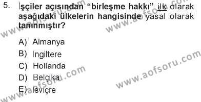 Sosyal Bilimler Bölümü 1. Yarıyıl Sosyal Politika Dersi 2013 Yılı Güz Dönemi Tek Ders Sınavı 5. Soru