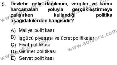 Sosyal Bilimler Bölümü 1. Yarıyıl Sosyal Politika Dersi 2014 Yılı Güz Dönemi Ara Sınavı 5. Soru