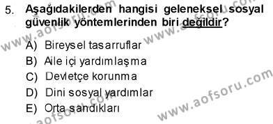 Felsefe Bölümü 1. Yarıyıl Sosyal Politika Dersi 2014 Yılı Güz Dönemi Dönem Sonu Sınavı 5. Soru