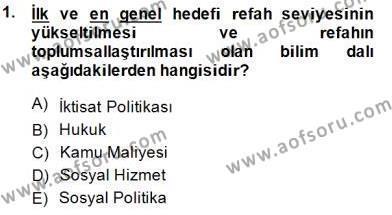 Sosyal Bilimler Bölümü 1. Yarıyıl Sosyal Politika Dersi 2015 Yılı Güz Dönemi Ara Sınavı 1. Soru