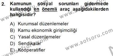 Sosyal Bilimler Bölümü 1. Yarıyıl Sosyal Politika Dersi 2015 Yılı Güz Dönemi Ara Sınavı 2. Soru