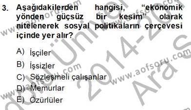Sosyal Bilimler Bölümü 1. Yarıyıl Sosyal Politika Dersi 2015 Yılı Güz Dönemi Ara Sınavı 3. Soru