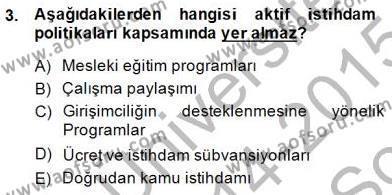 Kamu Yönetimi Bölümü 5. Yarıyıl Sosyal Politika Dersi 2015 Yılı Güz Dönemi Dönem Sonu Sınavı 3. Soru