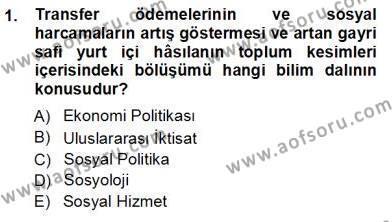 Sosyal Politika 1 Dersi 2012 - 2013 Yılı Ara Sınavı 1. Soru