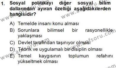 Sosyal Politika 1 Dersi 2014 - 2015 Yılı (Vize) Ara Sınav Soruları 1. Soru