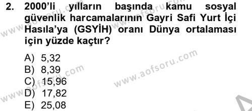 Sosyal Politika 2 Dersi 2012 - 2013 Yılı (Vize) Ara Sınav Soruları 2. Soru