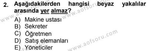 İnsan Kaynakları Yönetimi Bölümü 3. Yarıyıl Çalışma İlişkileri Dersi 2013 Yılı Güz Dönemi Ara Sınavı 2. Soru