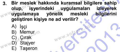 İnsan Kaynakları Yönetimi Bölümü 3. Yarıyıl Çalışma İlişkileri Dersi 2013 Yılı Güz Dönemi Dönem Sonu Sınavı 3. Soru