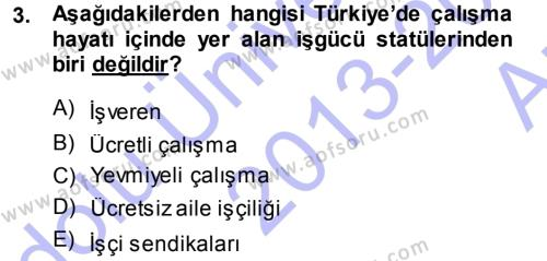 İnsan Kaynakları Yönetimi Bölümü 3. Yarıyıl Çalışma İlişkileri Dersi 2014 Yılı Güz Dönemi Ara Sınavı 3. Soru