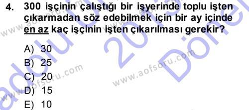 İnsan Kaynakları Yönetimi Bölümü 3. Yarıyıl Çalışma İlişkileri Dersi 2014 Yılı Güz Dönemi Dönem Sonu Sınavı 4. Soru