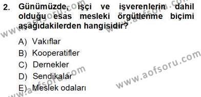 Çalışma İlişkileri Tarihi Dersi 2012 - 2013 Yılı Ara Sınavı 2. Soru