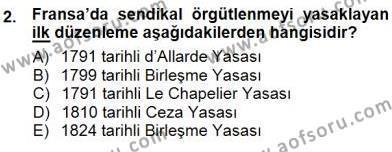 Çalışma İlişkileri Tarihi Dersi 2012 - 2013 Yılı Dönem Sonu Sınavı 2. Soru