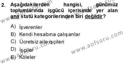 Çalışma İlişkileri Tarihi Dersi 2013 - 2014 Yılı Ara Sınavı 2. Soru
