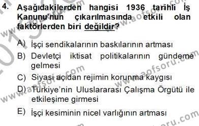 Çalışma İlişkileri Tarihi Dersi 2013 - 2014 Yılı (Final) Dönem Sonu Sınav Soruları 4. Soru