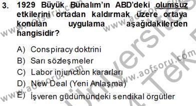 Çalışma İlişkileri Tarihi Dersi 2013 - 2014 Yılı Tek Ders Sınavı 3. Soru