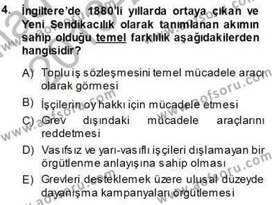 Çalışma İlişkileri Tarihi Dersi 2013 - 2014 Yılı Tek Ders Sınavı 4. Soru