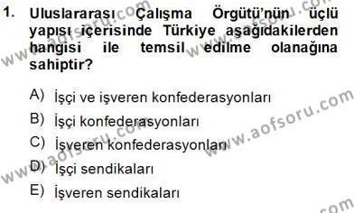 Çalışma İlişkileri Tarihi Dersi 2014 - 2015 Yılı Ara Sınavı 1. Soru