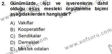 Çalışma İlişkileri Tarihi Dersi 2014 - 2015 Yılı Ara Sınavı 2. Soru