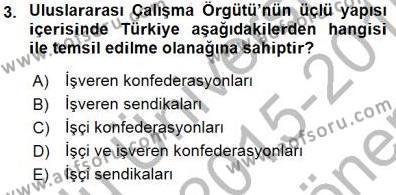 Çalışma İlişkileri Tarihi Dersi 2015 - 2016 Yılı (Final) Dönem Sonu Sınav Soruları 3. Soru