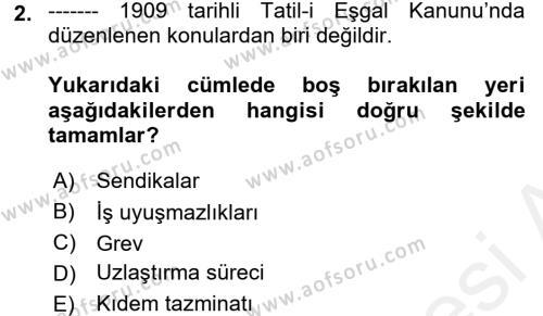 Çalışma İlişkileri Tarihi Dersi 2017 - 2018 Yılı 3 Ders Sınav Soruları 2. Soru