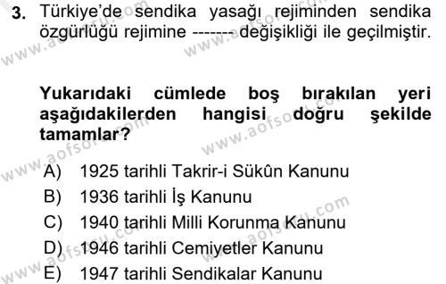 Çalışma İlişkileri Tarihi Dersi 2017 - 2018 Yılı (Final) Dönem Sonu Sınav Soruları 3. Soru