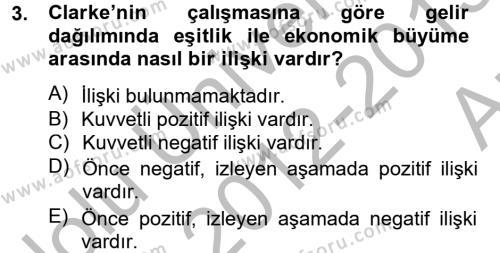 Çalışma Ekonomisi ve Endüstri İlişkileri Bölümü 6. Yarıyıl Gelir Dağılımı ve Yoksulluk Dersi 2013 Yılı Bahar Dönemi Ara Sınavı 3. Soru