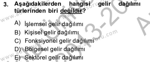 Gelir Dağılımı ve Yoksulluk Dersi 2013 - 2014 Yılı Ara Sınavı 3. Soru