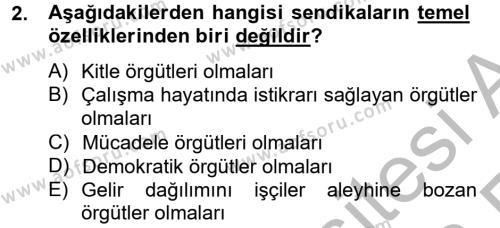 İnsan Kaynakları Yönetimi Bölümü 2. Yarıyıl Sendikacılık Dersi 2013 Yılı Bahar Dönemi Ara Sınavı 2. Soru