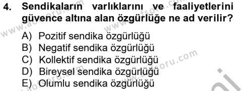 İnsan Kaynakları Yönetimi Bölümü 2. Yarıyıl Sendikacılık Dersi 2013 Yılı Bahar Dönemi Ara Sınavı 4. Soru