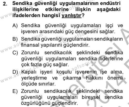 İnsan Kaynakları Yönetimi Bölümü 2. Yarıyıl Sendikacılık Dersi 2014 Yılı Bahar Dönemi Ara Sınavı 2. Soru