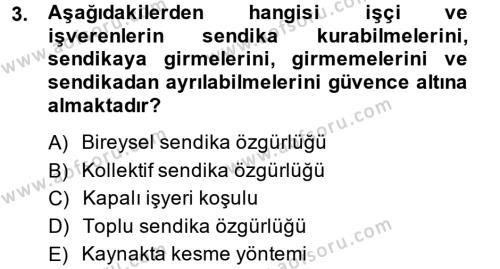 İnsan Kaynakları Yönetimi Bölümü 2. Yarıyıl Sendikacılık Dersi 2014 Yılı Bahar Dönemi Ara Sınavı 3. Soru