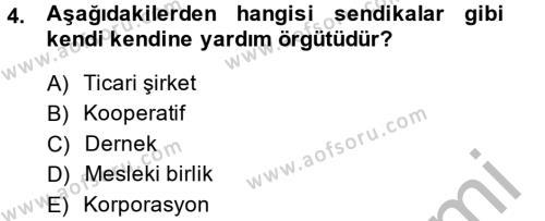 İnsan Kaynakları Yönetimi Bölümü 2. Yarıyıl Sendikacılık Dersi 2014 Yılı Bahar Dönemi Ara Sınavı 4. Soru