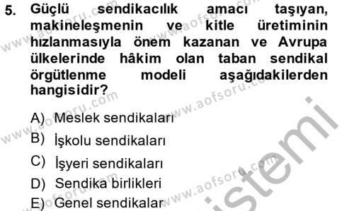 İnsan Kaynakları Yönetimi Bölümü 2. Yarıyıl Sendikacılık Dersi 2014 Yılı Bahar Dönemi Dönem Sonu Sınavı 5. Soru