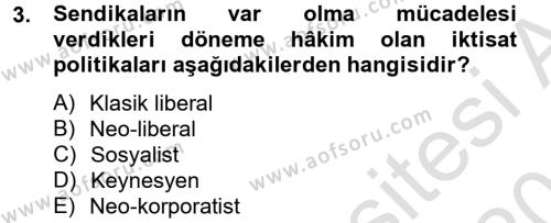 İnsan Kaynakları Yönetimi Bölümü 2. Yarıyıl Sendikacılık Dersi 2014 Yılı Bahar Dönemi Tek Ders Sınavı 3. Soru