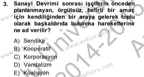 İnsan Kaynakları Yönetimi Bölümü 2. Yarıyıl Sendikacılık Dersi 2015 Yılı Bahar Dönemi Ara Sınavı 3. Soru