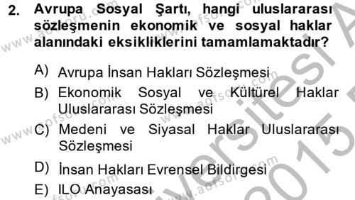 Çalışma Ekonomisi ve Endüstri İlişkileri Bölümü 6. Yarıyıl Sendikacılık Dersi 2015 Yılı Bahar Dönemi Dönem Sonu Sınavı 2. Soru