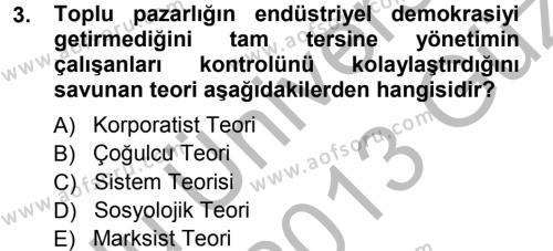 Endüstri İlişkileri Dersi 2012 - 2013 Yılı (Vize) Ara Sınav Soruları 3. Soru