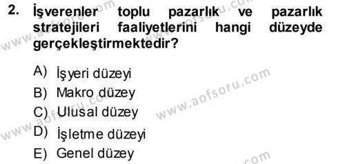 Endüstri İlişkileri Dersi 2013 - 2014 Yılı (Final) Dönem Sonu Sınav Soruları 2. Soru
