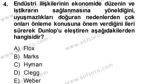 Endüstri İlişkileri Dersi 2013 - 2014 Yılı (Final) Dönem Sonu Sınav Soruları 4. Soru
