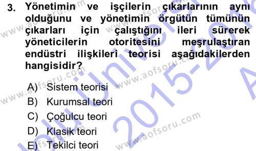 Endüstri İlişkileri Dersi 2015 - 2016 Yılı Ara Sınavı 3. Soru