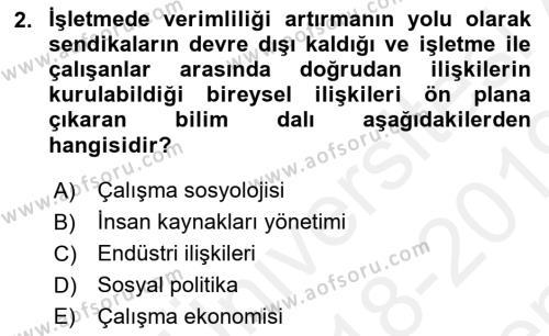 Endüstri İlişkileri Dersi 2018 - 2019 Yılı (Final) Dönem Sonu Sınav Soruları 2. Soru